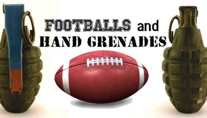 Footballs and Hand Grenades